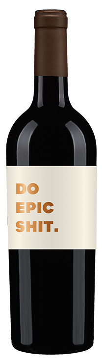 Browne Family Do Epic Shit wine bottle